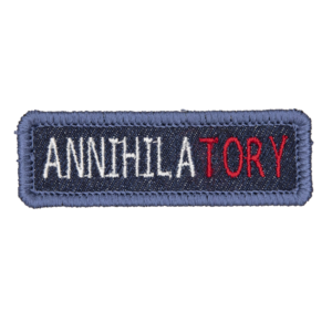 denim patch embroided with the word ANNIHILATORY.