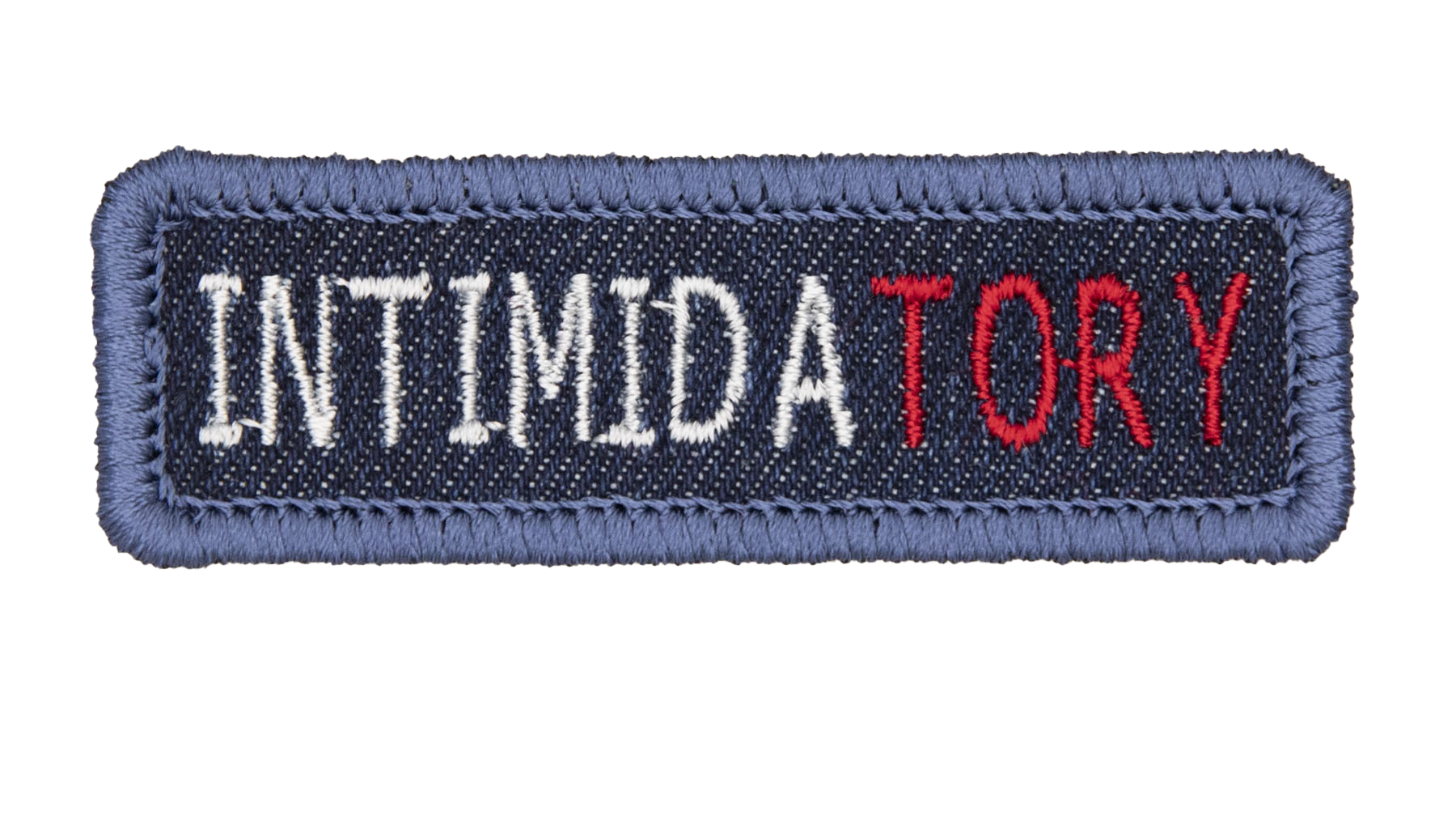 blue denim patch embroidered with the word INTIMIDATORY patches as protest