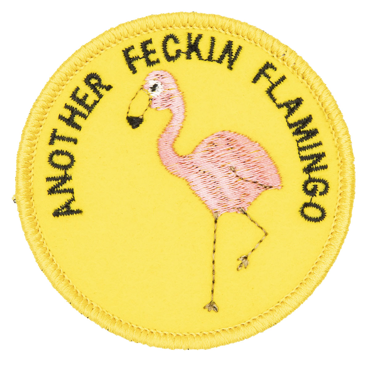 round yellow embroidered patch with a pink flamingo and black text ANOTHER FECKIN FLAMINGO